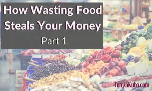 How Wasting Food Steals Your Money