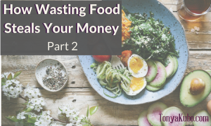 How Wasting Food Steals Your Money: Use it Up