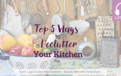 Podcast: Top 5 Ways to Declutter Your Kitchen