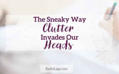 Guest Post: The Sneaky Way Clutter Invades Our Heads